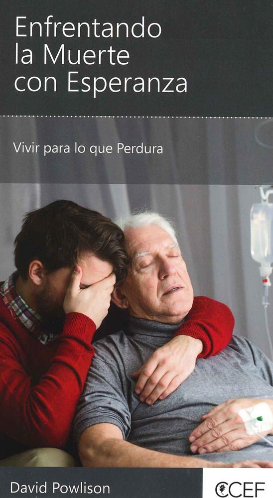 Enfrentando La Muerte con Esperanza (Facing Death with Hope)