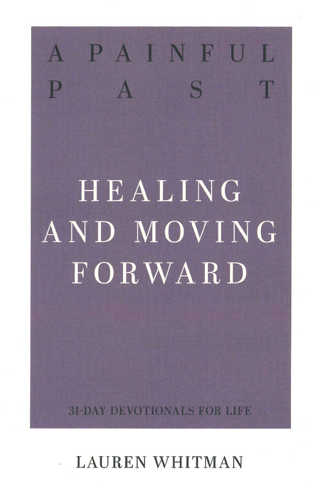 Painful Past: Healing and Moving Forward