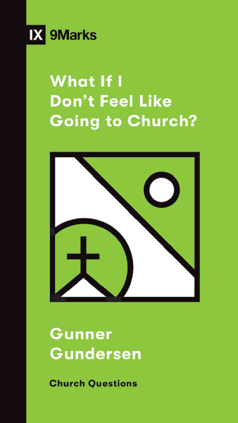 What If I Don't Feel Like Going to Church? eBook