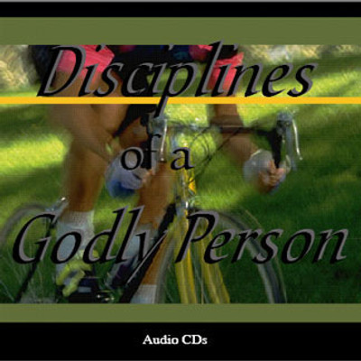Disciplines of a Godly Person - CD Series