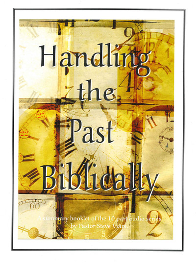 Handling the Past Biblically Workbook