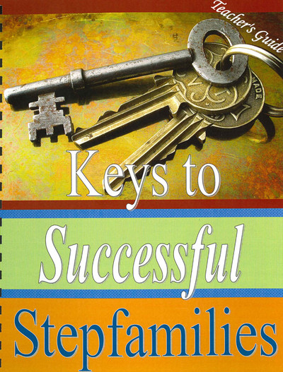 Keys to Successful Stepfamilies Teacher's Guide
