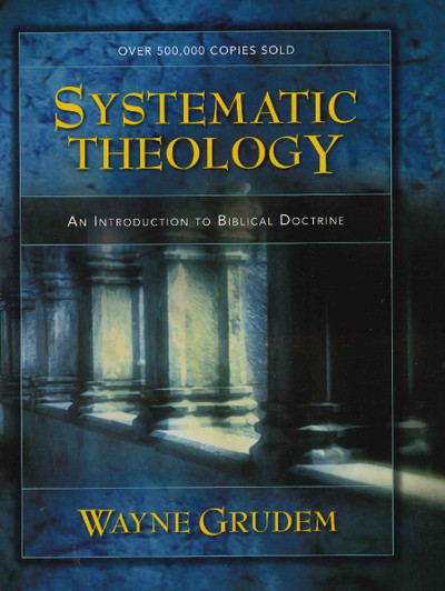 Systematic Theology (Grudem)