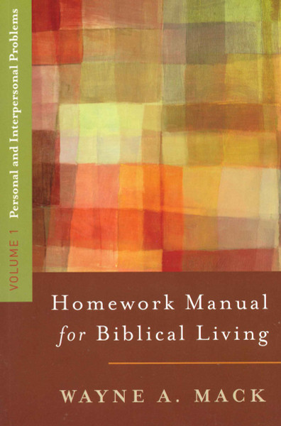 Homework Manual for Biblical Living: Volume 1