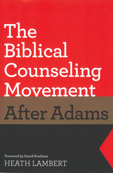 Biblical Counseling Movement After Adams
