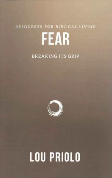 Fear:  Breaking Its Grip