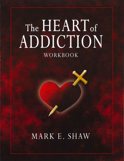 Heart of Addiction Workbook
