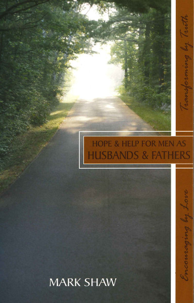 Hope & Help for Men as Husbands & Fathers