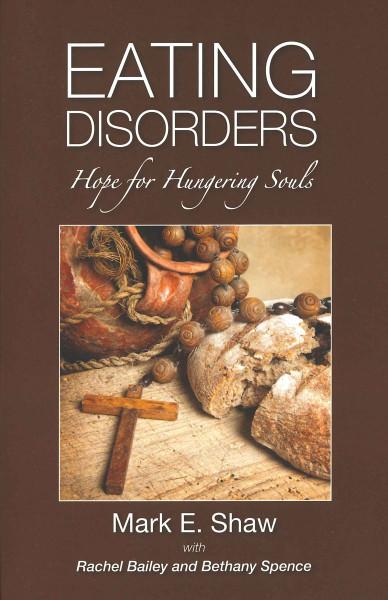 Eating Disorders - Hope for Hungering Souls