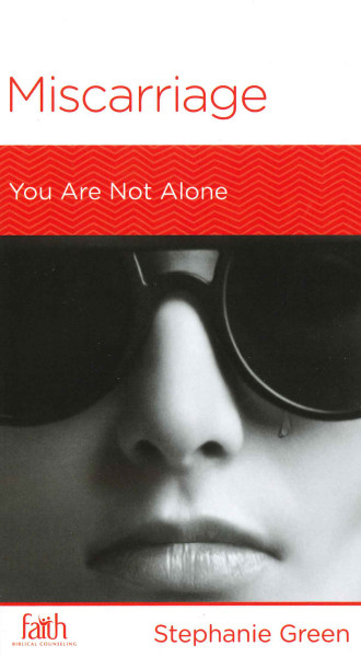 Miscarriage: You Are Not Alone (revised)
