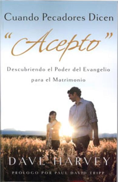 """Cuando Pecadores Dicen """"Acepto"""" (When Sinners Say """"I Do"""")"""