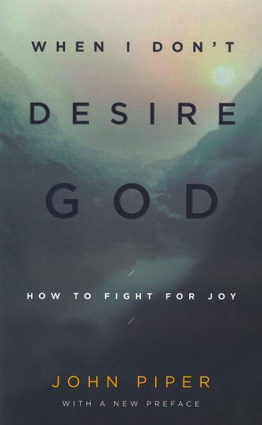 When I Don't Desire God eBook