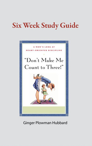Don't Make Me Count to Three! Study Guide eBook