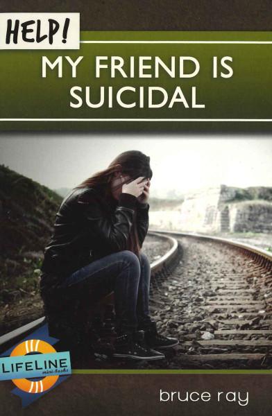 Help! My Friend Is Suicidal eBook