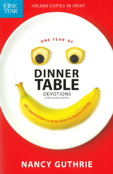 One Year of Dinner Table Devotions and Discussion Starters