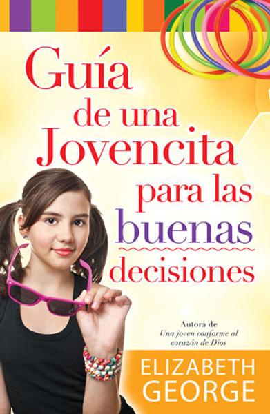 Guía de una Jovencita para las buenas decisiones (Girl's Guide to Making Really Good Choices)