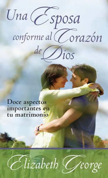 Una Esposa conforme al Corazón de Dios (Wife After God's Own Heart)