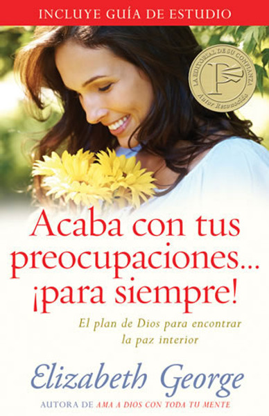 Acaba con Tus Preocupaciones para Siempre (Breaking the Worry Habit Forever)