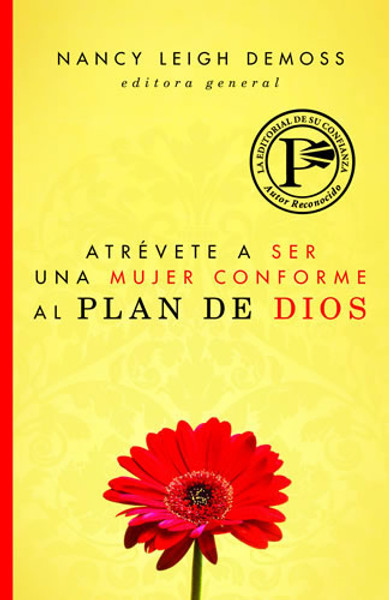 Atrévete a Ser una Mujer Conforme al Plan de Dios (Becoming God's True Woman)