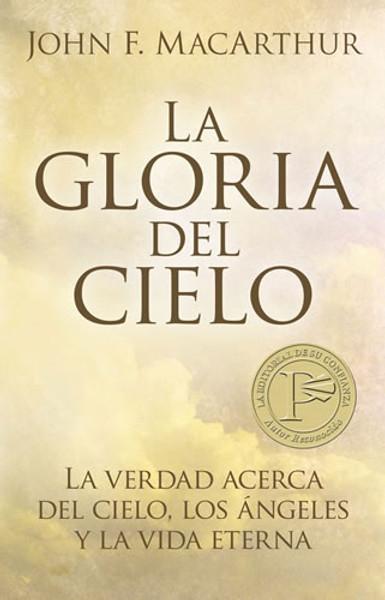La Gloria del Cielo (Glory of Heaven)