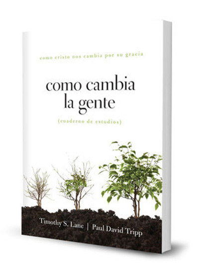 Cómo Cambia la Gente - Cuaderno de Estudios (How People Change Study Guide)