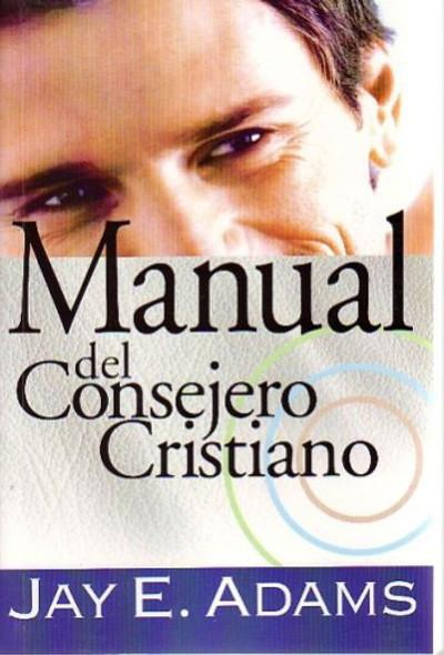 Manual del Consejero Cristiano (Christian Counselor's Manual)
