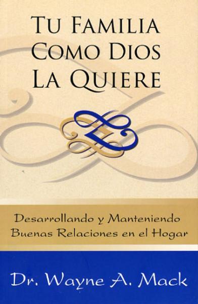 Tu Familia Como Dios La Quiere (Your Family God's Way)