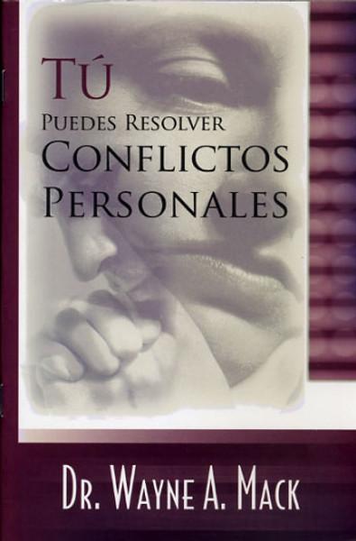 Tu Puedes Resolver Conflictos Personales (You Can Resolve Personal Conflicts)