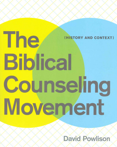 Biblical Counseling Movement: History and Context
