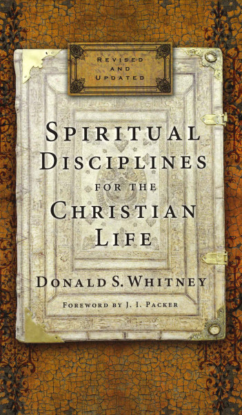 Spiritual Disciplines for the Christian Life - Revised and Updated