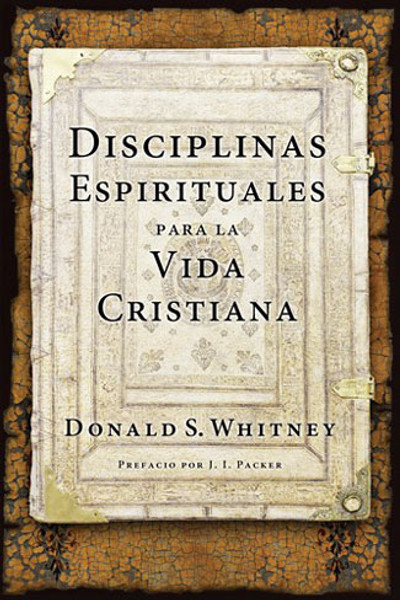 Disciplinas Espirituales Para La Vida Cristiana (Spiritual Disciplines for the Christian Life)