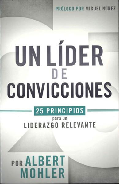 Un Líder de Convicciones (Conviction to Lead)