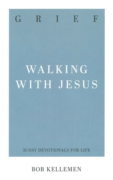Grief: Walking with Jesus