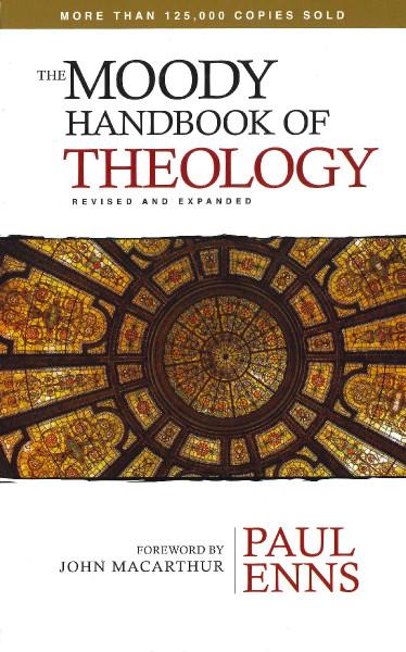 Moody Handbook of Theology - 25th Anniversary Edition