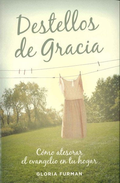Destellos de Gracia (Glimpses of Grace)
