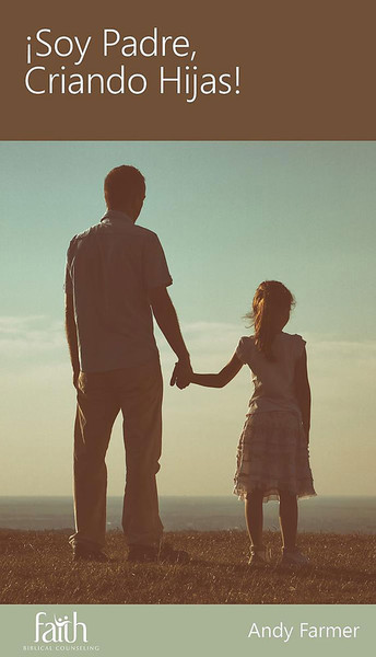 Soy Padre, Criando Hijas (Father's Guide to Raising Girls)