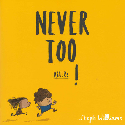 Never Too Little