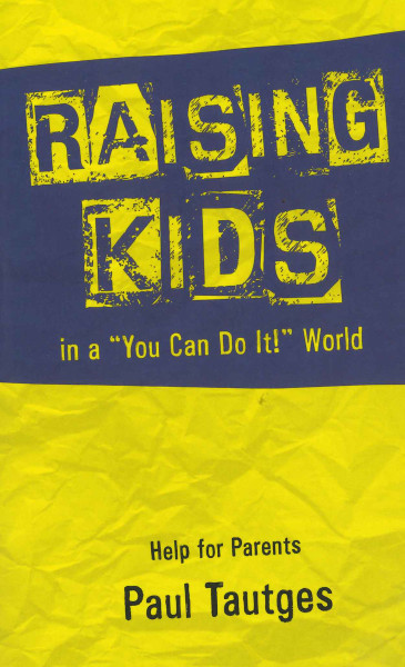 """Raising Kids in a """"You Can Do It"""" World"""