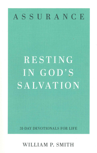 Assurance: Resting in God's Salvation