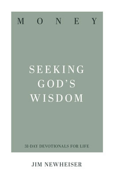 Money: Seeking God's Wisdom