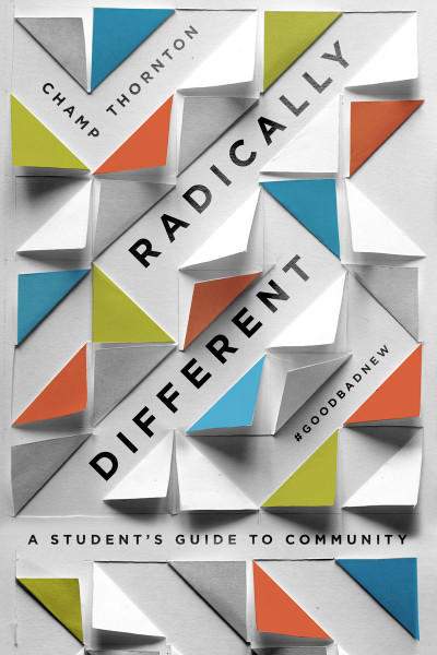 Radically Different: A Student's Guide to Community