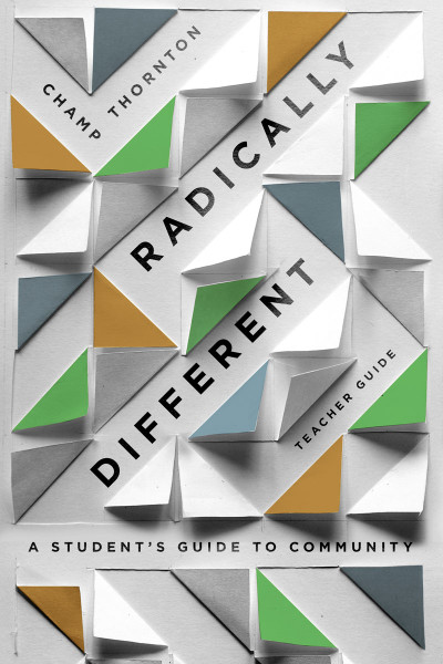 Radically Different: A Teacher's Guide to Community