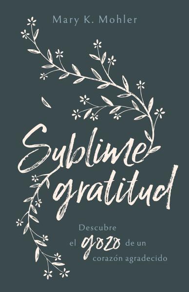 Sublime gratitud (Growing in Gratitude)