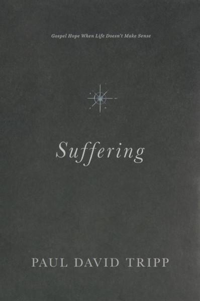 Suffering: Gospel Hope When Life Doesn't Make Sense eBook