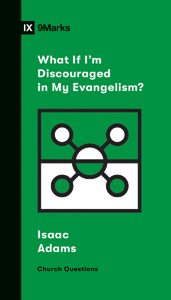 What If I'm Discouraged in my Evangelism eBook