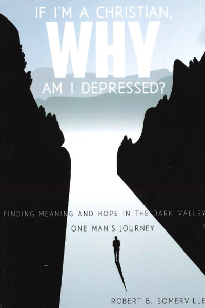 If I'm a Christian, Why Am I Depressed?