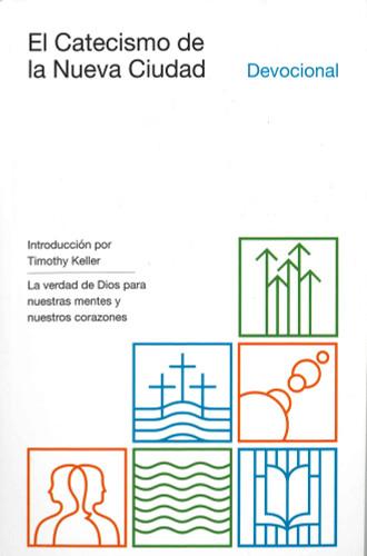 El Catecismo de la Nueva Ciudad Devocional (New City Catechism Devotional)