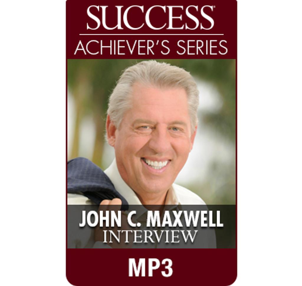 SUCCESS Achiever's Series MP3: John C. Maxwell