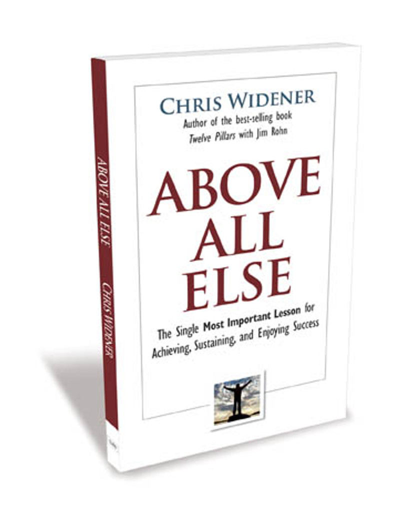 Above All Else by Chris Widener