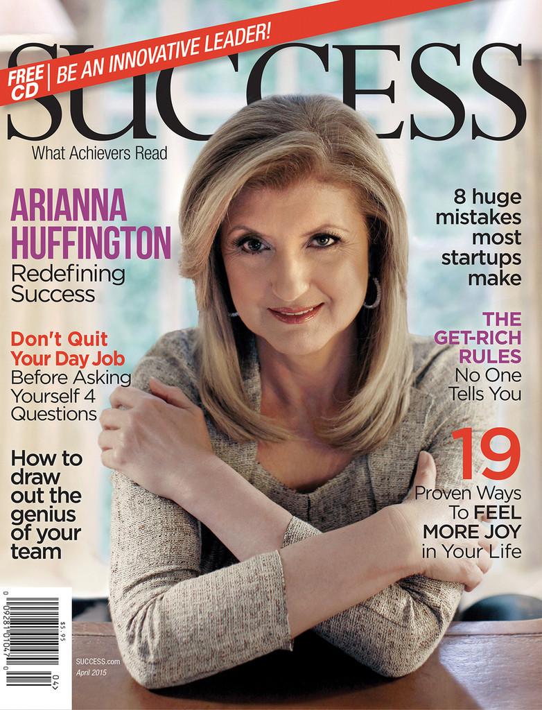 SUCCESS Magazine April 2015  - Arianna Huffington